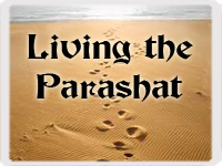 Living the Parashat